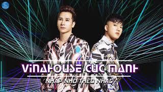 Châu Khải Phong, Chu Bin Nonstop Remix 2019 - LK Nonstop Vinahouse Cực Mạnh Nhấp Nhô Theo Nhạc