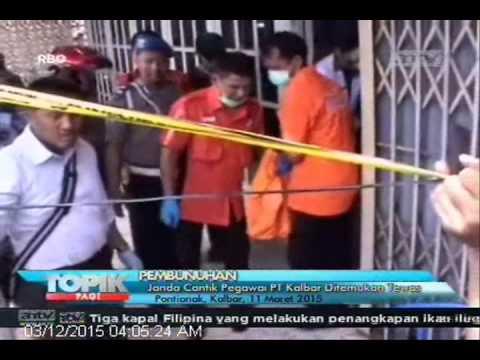 [ANTV] TOPIK Janda  Cantik Pegawai PT Kalbar Ditemukan Tewas