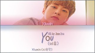Xiumin (시우민) - You (이유) - Han/Rom/Pt-Br  - Color Coded