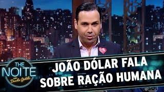 João Dólar fala sobre ração humana | The Noite (30/11/17)