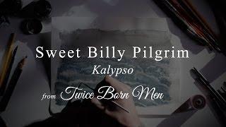 Watch Sweet Billy Pilgrim Kalypso video