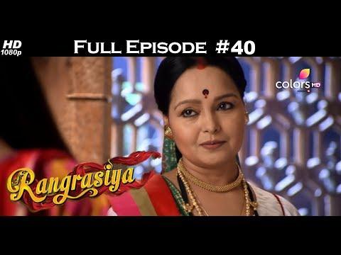 Rangrasiya - Full Episode 40 - With English Subtitles