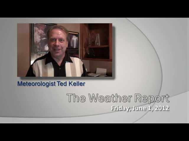 The Weather Report, Friday, June 1, 2012