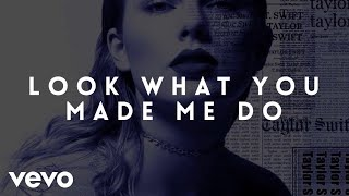 Taylor Swift - Look What You Made Me Do (Lyrics / Lyrics Video)