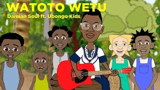Watoto Wetu - with English Subtitles | Day of the African Child Music Video