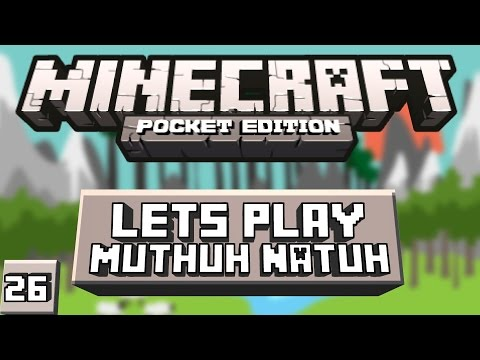 Minecraft PE Lets Play Episode 26 Muthuh Natuh