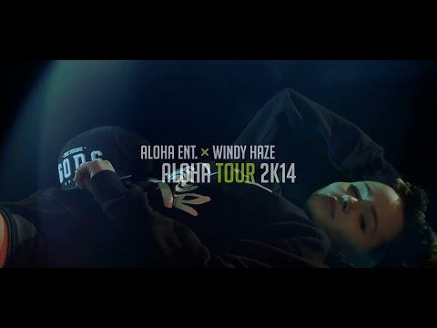 Aloha Ent. x Windy Haze - Aloha Tour 2k14 - OFFICIAL VIDEO