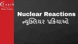 Nuclear Reactions | ન્યુક્લિયર પ્રક્રિયાઓ | Nucleus | 12th science Physics