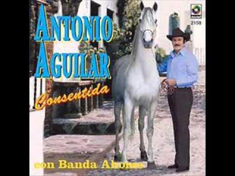Antonio Aguilar- Consentida (Boleros)- DISCO COMPLETO