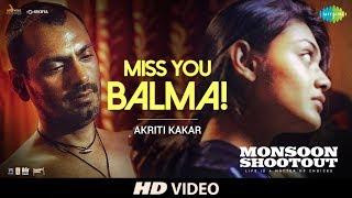 Miss You Balma | Nawazuddin Siddiqui | Monsoon Shootout | Vijay Varma | Akriti K| Chinmay | HD