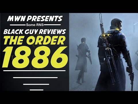 The Order 1886   Black Guy Reviews