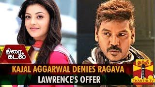 Kajal Agarwal Denies Raghava Lawrence's Offer
