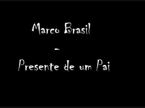 Marco Brasil - Presente De Um Pai video