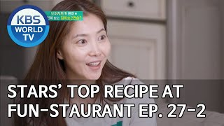 Stars' Top Recipe at Fun-Staurant | 편스토랑 EP.27 Part 2 [SUB : ENG,IND/2020.05.12]