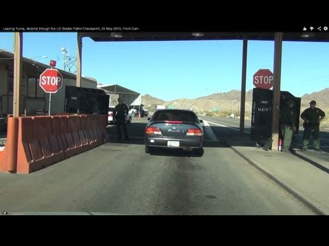 Leaving Yuma, Arizona through the US Border Patrol Checkpoint, 23 May 2013, Front Cam