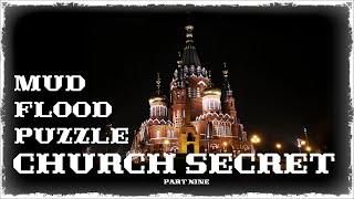 Mud Flood part#9 Church secret