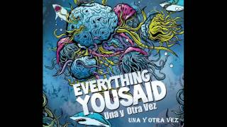 Everything You Said - Una y Otra Vez (Full Album)