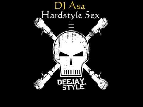 DJ Asa - Hardstyle Sex