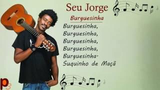 Seu Jorge Letra De Burguesinha