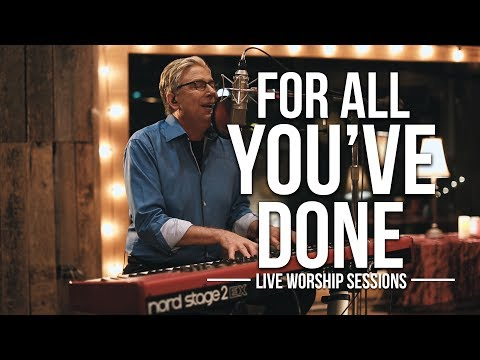 Don Moen - For All You've Done   Live Worship Sessions