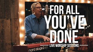 Don Moen - For All You've Done | Live Worship Sessions