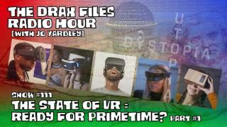 Show #111: The State of VR = Ready for Primetime? [pt1]