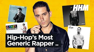 G-Eazy: Hip Hop's Most Generic Rapper