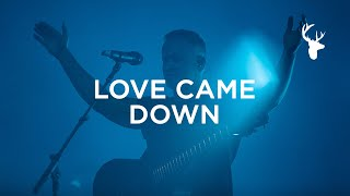 Love Came Down - Brian Johnson | Acoustic Worship | Bethel Music