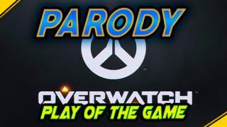 Overwatch PLAY OF THE GAME - Parody | Jota