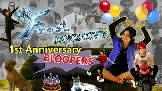Frost Dance Cover 1st Anniversary | BLOOPERS