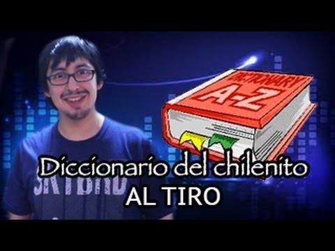 Diccionario del chilenito #2 - Al tiro