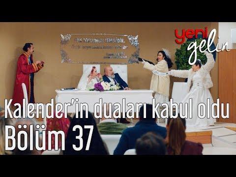 Yeni Gelin 37. Bölüm - Kalender'in Duaları Kabul Olur