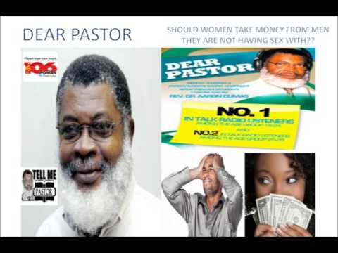 DEAR PASTOR OCTOBER 22, 2014 SHOULD A WOMAN TAKE A MAN'S MONEY WITHOUT GIVING HIM SEX