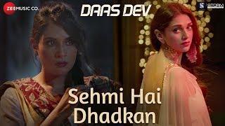 Sehmi Hai Dhadkan | Daas Dev | Atif Aslam | Rahul Bhatt, Aditi Rao Hydari & Richa Chadha | Vipin P