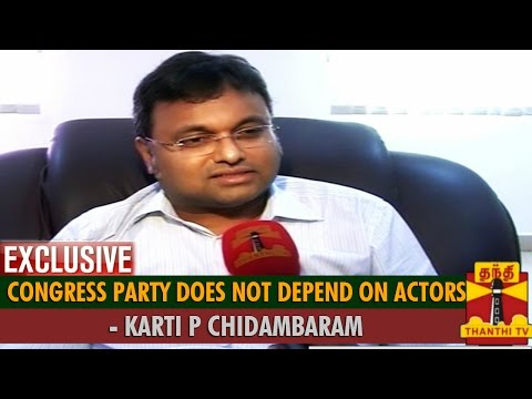 """Congress Party Does Not Depend On Actors"" - Karti P Chidambaram, Congress"