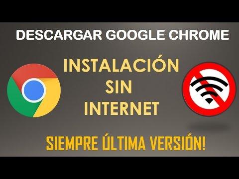 Descargar Google Chrome ultima versión | Instalación sin internet | 2016