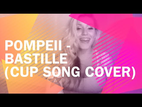POMPEII - BASTILLE (CUP SONG COVER)