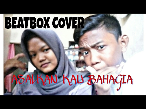 ASALKAN KAU BAHAGIA BEATBOX COVER