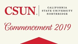 CSUN Commencement 2019: Engineering and Computer Science and Science and Mathematics
