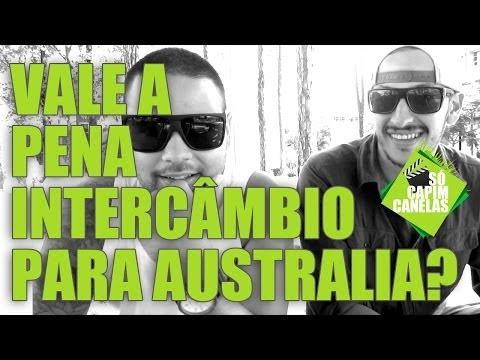 VALE A PENA FAZER UM INTERC�MBIO PARA AUSTRALIA? S� CAPIM CANELAS