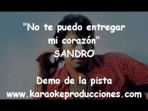 Sandro - No Te Puedo Entregar Mi Corazon