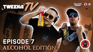Tweeka TV - Episode 7 (The Alcohol Edition)