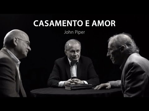 Casamento e Amor - John Piper, Don Carson, Tim Keller