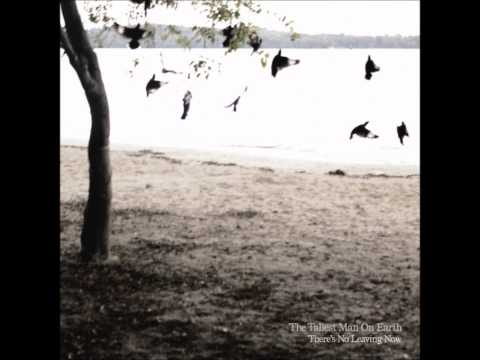 Wind and Walls - The Tallest Man on Earth