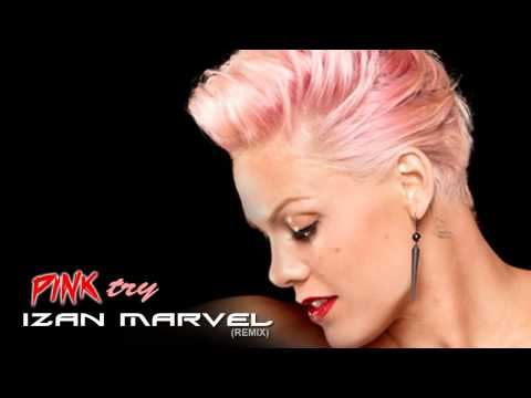 Pink - Try (izan Marvel Remix) Best Remix (download Link) video