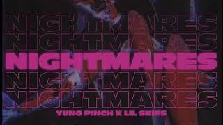 Yung Pinch - Nightmares Ft. Lil Skies