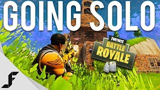 GOING SOLO - Fortnite: Battle Royale