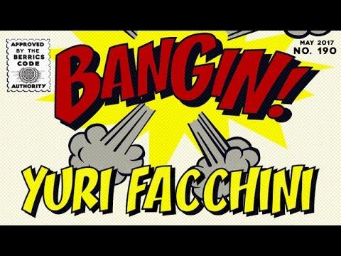 Yuri Facchini - Bangin!
