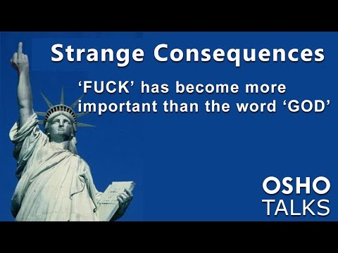 OSHO: Strange Consequences