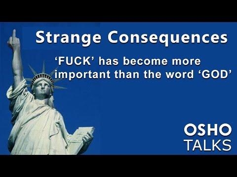 OSHO: Strange Consequences